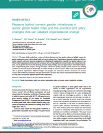 Reasons behind current gender imbalances in senior global health roles and the practice and policy changes that can catalyze organizational change